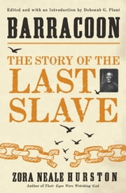 Barracoon: The Story of the Last Slave ebook by Zora Neale Hurston, Alice Walker