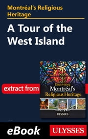Montréal's Religious Heritage: A Tour of the West Island eBook by Siham Jamaa