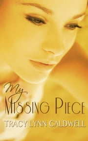 My Missing Piece ebook by Tracy Lynn Caldwell
