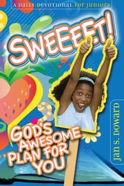 Sweeeet! - God's Awesome Plan For You ebook by Jan S. Dawson