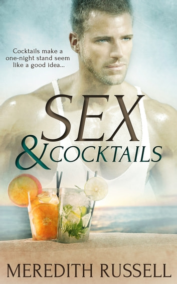 Sex and Cocktails ebook by Meredith Russell