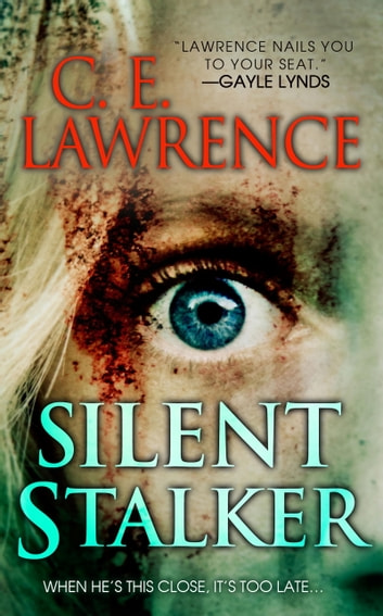 Silent Stalker ebook by C.E. Lawrence