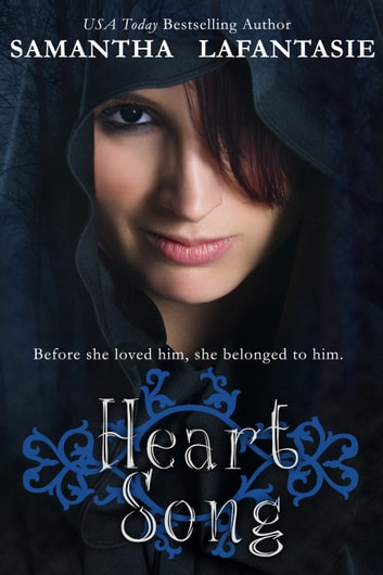 Heart Song ebook by Samantha LaFantasie