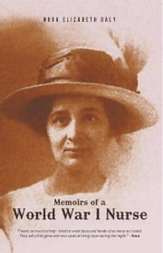 Memoirs of a World War I Nurse ebook by Nora Elizabeth Daly (Posthumously)