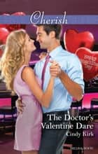 The Doctor's Valentine Dare 電子書 by Cindy Kirk