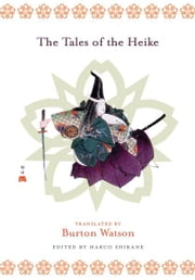The Tales of the Heike ebook by Burton Watson,Haruo Shirane