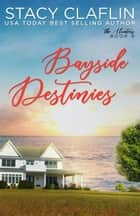 Bayside Destinies - The Hunters, #9 ebook by Stacy Claflin