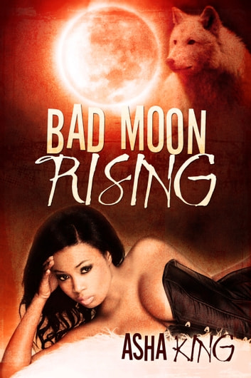 Bad Moon Rising ebook by Asha King