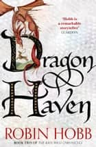 Dragon Haven (The Rain Wild Chronicles, Book 2) ebook by Robin Hobb