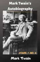 MARK TWAIN'S AUTOBIOGRAPHY - complete edition ebook by