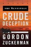 Crude Deception (The Sentinels Series Book Two)