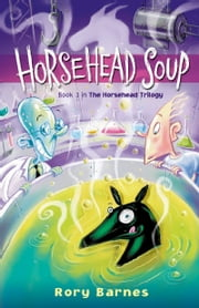 Horsehead Soup ebook by Rory Barnes