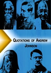 Quotations from Andrew Johnson ebook by Quotation Classics