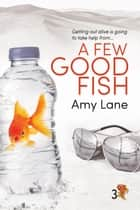 A Few Good Fish ebook by