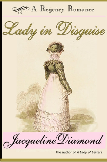 Lady in Disguise: A Regency Romance ebook by Jacqueline Diamond