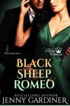 Black Sheep Romeo - The Royal Romeos, #2 ebook by Jenny Gardiner