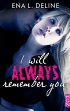 I Will Always Remember You ebook by