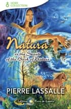 Natura - ou les secrets du livre de la Nature ebook by Pierre Lassalle