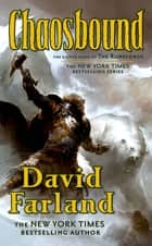 Chaosbound - The Eighth Book of the Runelords ebook by David Farland