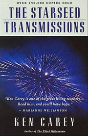 The Starseed Transmissions ebook by Ken Carey