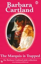 The Marquis Is Trapped ebook by Barbara Cartland
