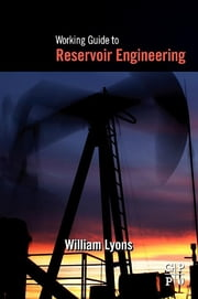 Working Guide to Reservoir Engineering ebook by William Lyons