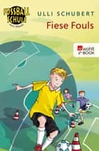Fiese Fouls ebook by Ulli Schubert, Elisabeth Holzhausen