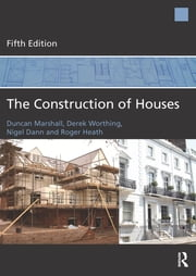 The Construction of Houses ebook by Duncan Marshall,Derek Worthing,Nigel Dann,Roger Heath