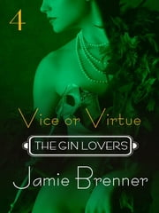 The Gin Lovers #4 - Vice or Virtue ebook by Jamie Brenner