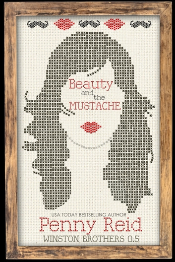 Beauty and the Mustache - A Philosophical Romance ebook by Penny Reid