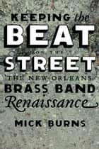 Keeping the Beat on the Street ebook by Mick Burns