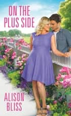 On the Plus Side - a BBW romantic comedy ebook by Alison Bliss