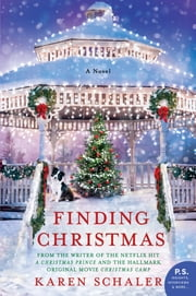 Finding Christmas - A Novel ebook by Karen Schaler