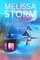 The Brightest Light - A Page-Turning Tale of Mystery, Adventure & Love ebook by Melissa Storm