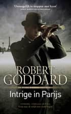 Intrige in Parijs ebook by Robert Goddard, Fons Oltheten