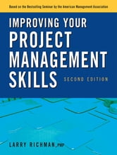 Improving Your Project Management Skills ebook by Larry RICHMAN PMP