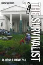 The Survivalist (Madness Rules) ebook by