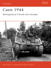 Caen 1944 - Montgomery's Break-Out Attempt ebook by Ken Ford