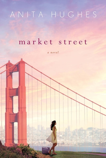 Market Street - A Novel ebook by Anita Hughes