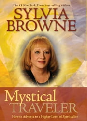 Mystical Traveler ebook by Sylvia Browne