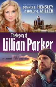 The Legacy of Lillian Parker ebook by Dennis E. Hensley,Holly G. Miller