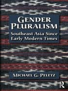 Gender Pluralism ebook by Michael G. Peletz