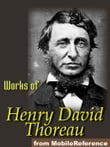 Works Of Henry David Thoreau: Walden, On The Duty Of Civil Disobedience, Excursions, Poems & More. (Mobi Collected Works)