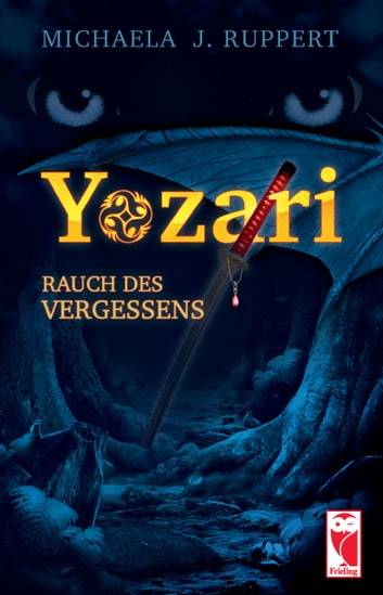 Yozari – Rauch des Vergessens - Fantasy-Roman ebook by Michaela J. Ruppert