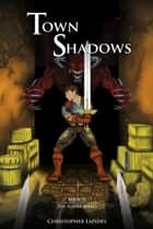Town Shadows, The Slayer Series, Book II ebook by Christopher Lapides