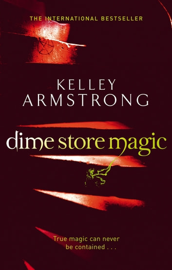 Dime Store Magic - Number 3 in series ebook by Kelley Armstrong