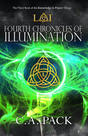 Fourth Chronicles of Illumination ebook by C. A. Pack