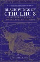 Black Wings of Cthulhu (Volume Three) ebook by S. T. Joshi