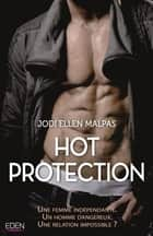Hot protection eBook by Jodi Ellen Malpas