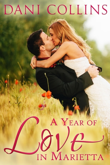 A Year of Love in Marietta ebook by Dani Collins